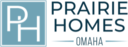 PHI, LLC dba Prairie Homes Omaha
